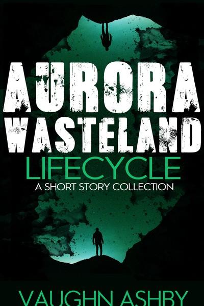 [Aurora Wasteland Lifecycle]